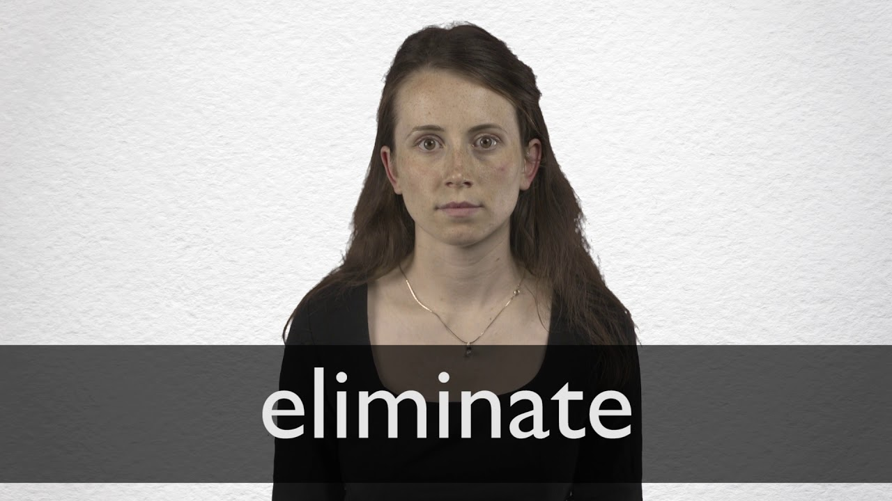 How to pronounce ELIMINATE in British English