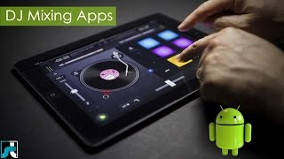 Top 10 Best Dj Mixing Apps for Android 2017