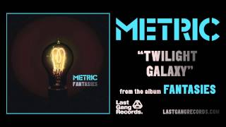 Watch Metric Twilight Galaxy video