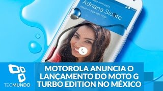 Motorola anuncia o lançamento do Moto G Turbo Edition no México