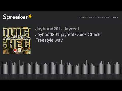 Jayhood201-jayreal Quick Check Freestyle.wav (made with Spreaker)