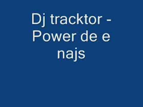 Dj tracktor -  Power de e najs