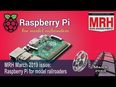 Raspberry Pi for model railroaders   March 2019 MRH
