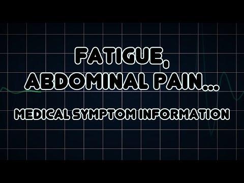 Fatigue, Abdominal pain and Nausea (Medical Symptom)