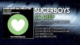 Flaxen Beats feat. Paula P`Cay - So Deep ( Club Mix)