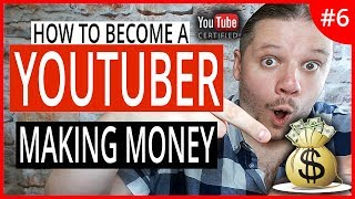 HOW TO MAKE MONEY ON YOUTUBE - HOW TO BECOME A YOUTUBER (EP 06)