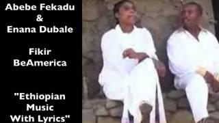 Abebe Fekadu ft Enana Dubale - Fikir BeAmerica ፍቅር በአማርኛ (Amharic)