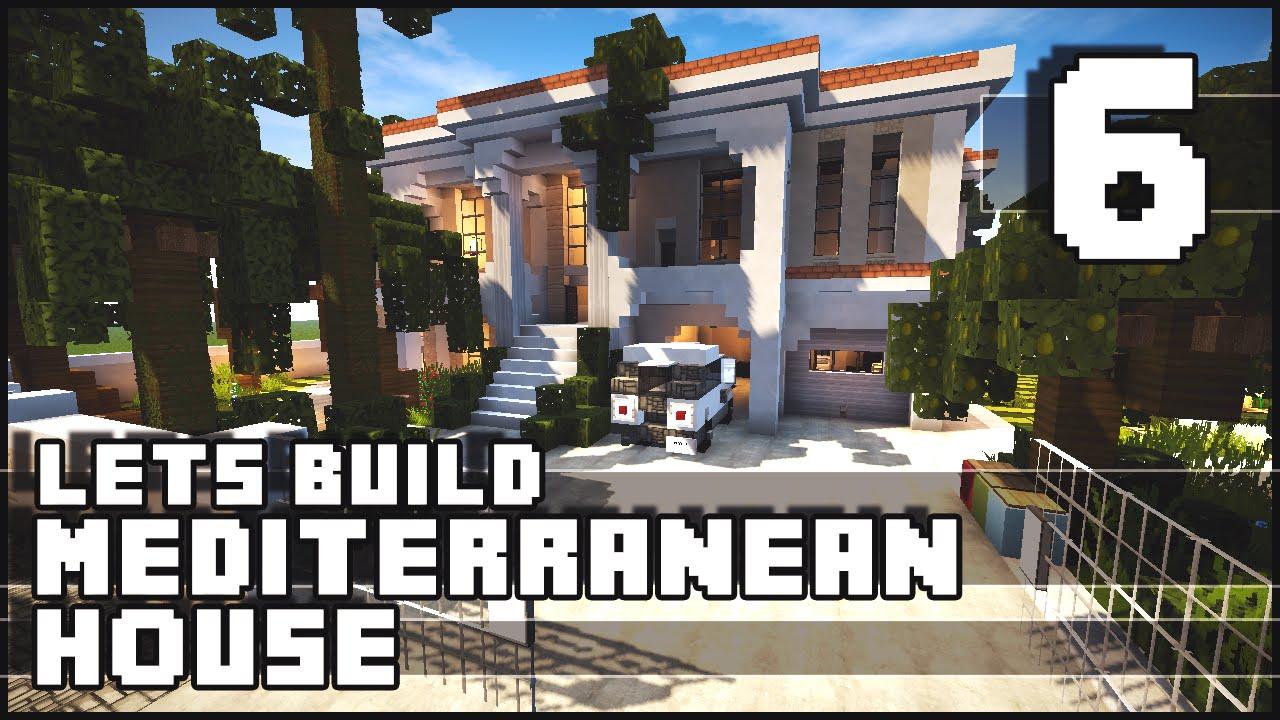 Minecraft Lets Build Mediterranean House Part 6 Download