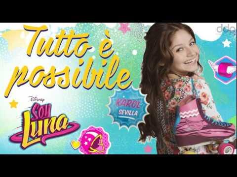 Soy Luna | Tutto è Possibile (version Italienne d'Alas) par Karol Sevilla