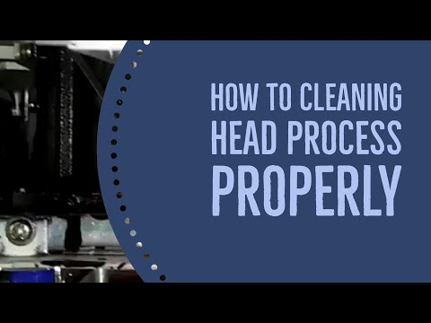 HOW TO CLEANING HEAD PROCESS PROPERLY