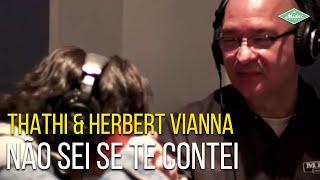 Thathi & Herbert Vianna - Não Sei Se Te Contei (Videoclipe Oficial)