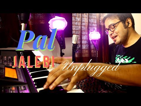 Pal - Jalebi | Piano Unplugged Male Cover | Arijit Singh | Shreya Ghoshal | Javed – Mohsin