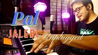 Pal - Jalebi | Piano Unplugged Male Cover | Arijit Singh | Shreya Ghoshal | Javed – Mohsin