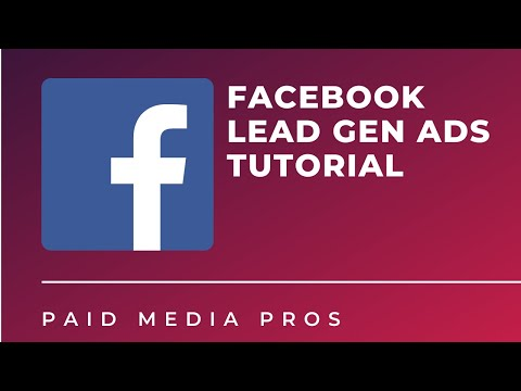 Facebook Lead Gen Ads Tutorial