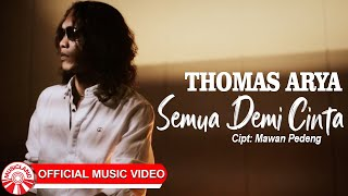 Thomas Arya - Semua Demi Cinta [Official Music Video HD]