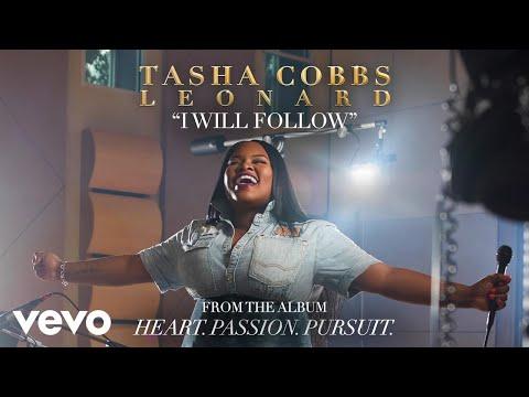Tasha Cobbs Leonard - I Will Follow (Audio)