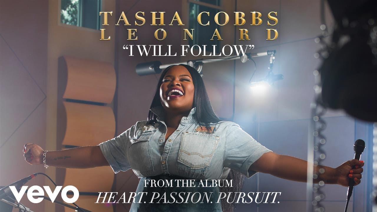 Download Tasha Cobbs Leonard - I Will Follow (Audio)