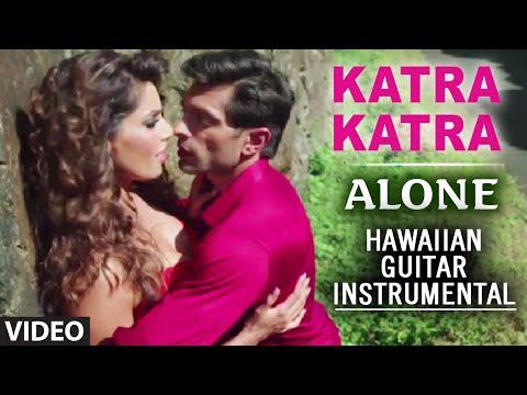 Katra Katra (Hawaiian Guitar) Instrumental   Alone   Bipasha Basu,Karan Singh Grover