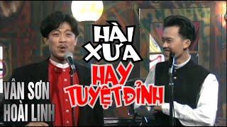 Hài Xưa HAY TUYỆT ĐỈNH  |  Vân Sơn   & Hoài Linh.