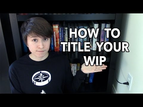 How to Title Your WIP