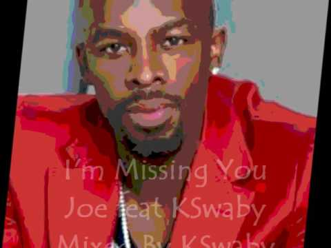 I'm Missing You - Joe feat KSwaby - Mixed By KSwaby