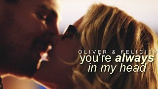 Oliver & Felicity | Always in my head