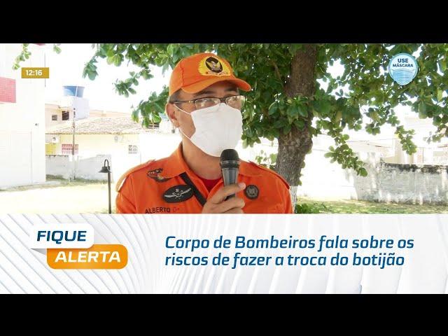 Corpo de Bombeiros fala sobre os riscos de fazer a troca do botijão de gás