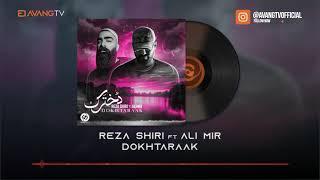 Reza Shiri ft Ali Mir - Dokhtaraak
