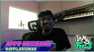 In My Feels with Producer Appu Krishnan