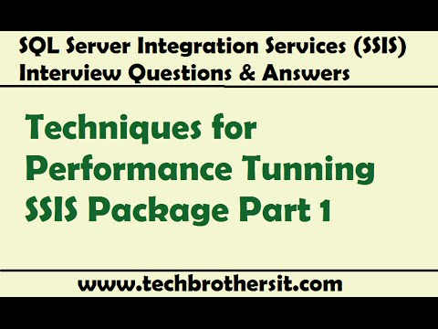 SSIS Interview Question - Techniques for Performance Tunning SSIS Package  Part 1