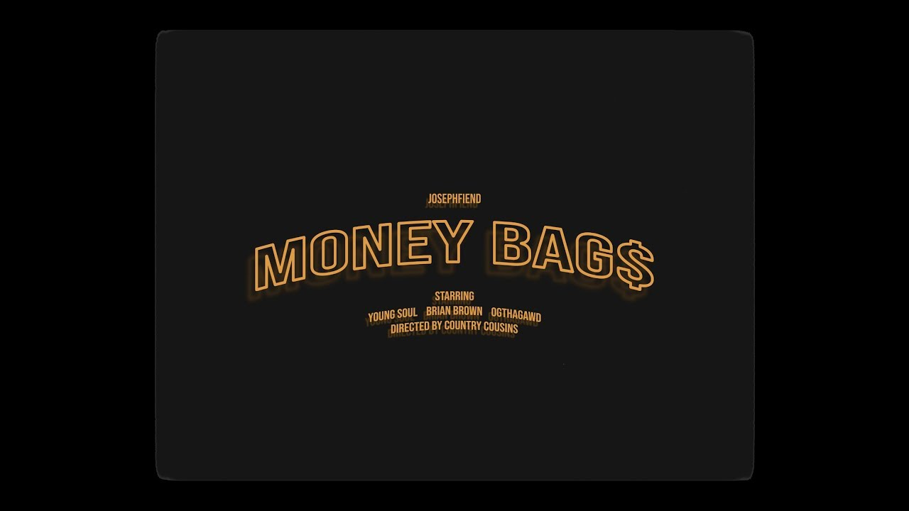 NEW VIDEO: MONEY BAGS - JOSEPHFIEND FEAT. 1YOUNGSOUL AND BRIAN BROWN