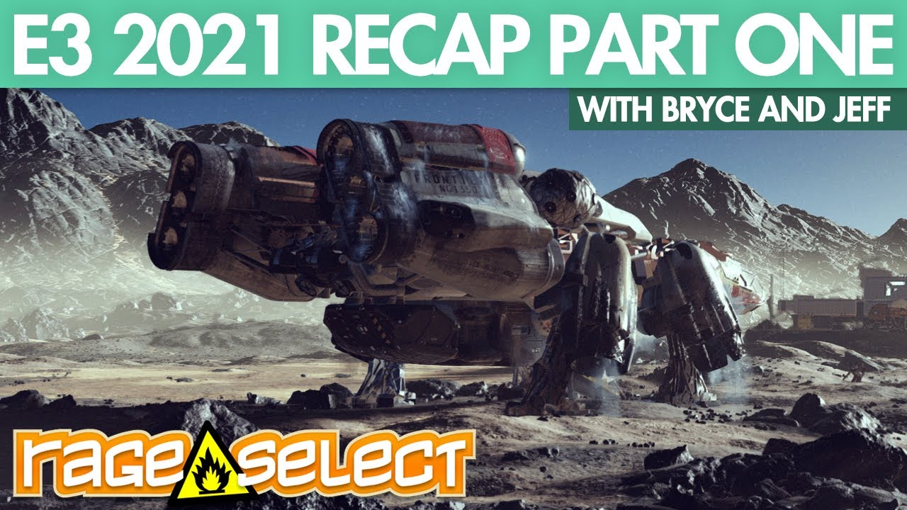 Rage Select E3 2021 Recap (Part One) - Microsoft, Bethesda, Ubisoft, and The PC Gaming Show