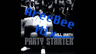 Will Smith - Party Starter (AreeBee Remix)