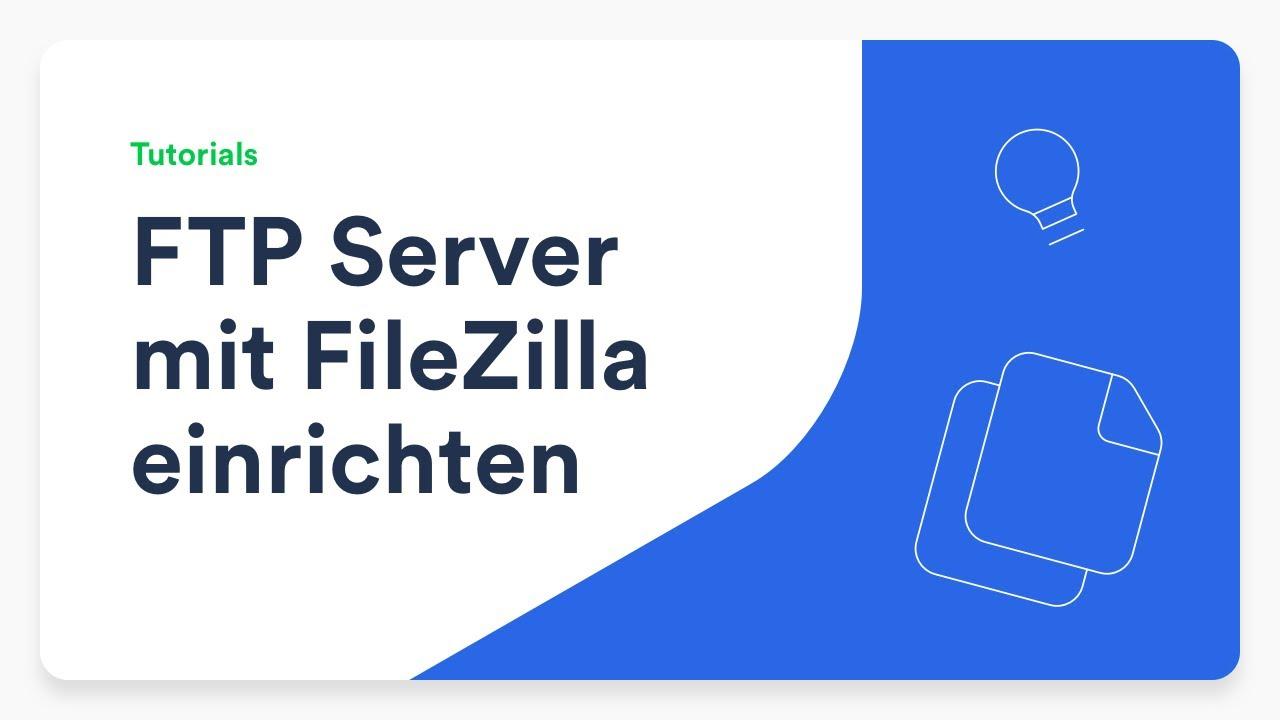 FTP-Server & Einrichtung über FileZilla