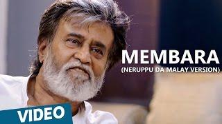 Download Hindi Video Songs - Kabali Malay Songs | Membara Song (Neruppu Da) | Rajinikanth | Pa Ranjith | Santhosh Narayanan