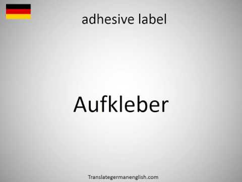 How to say adhesive label in German?