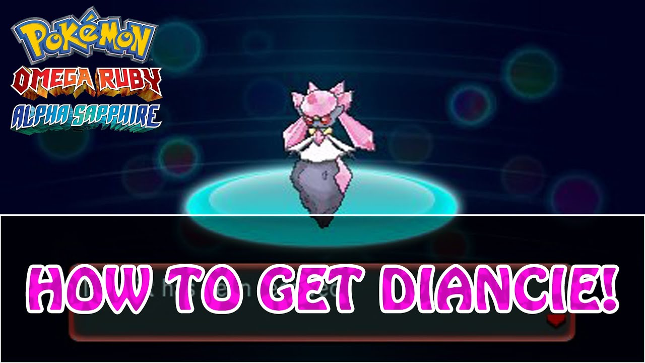 Pokémon Omega Ruby and Alpha Sapphire | How To Get Diancie ...