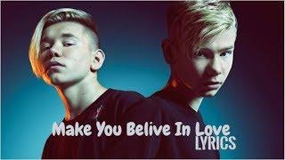 Video Marcus & Martinus -Make You Believe In Love//Lyrics (Acoustic) download MP3, 3GP, MP4, WEBM, AVI, FLV Maret 2018