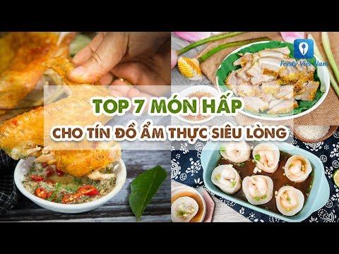TOP 7 MÓN HẤP cho tín đồ ẩm thực siêu lòng | Feedy VN