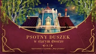 PSOTNY DUSZEK W STARYM DWORZE CZ. 1 – Bajkowisko.pl – bajka dla dzieci (audiobook)