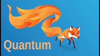 Firefox Quantum: The future of Firefox is bright!