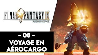 FINAL FANTASY IX #08 - VOYAGE EN AÉROCARGO