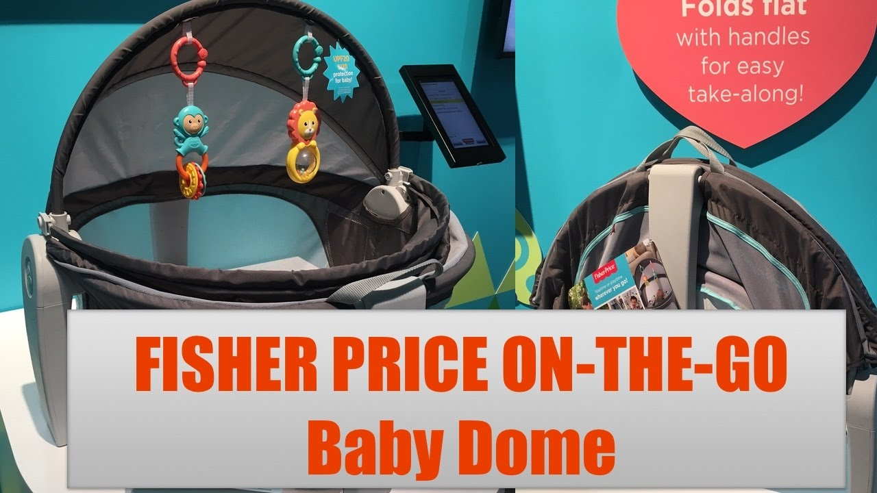 6b50e5c7e033 NEW Fisher Price On the Go Baby Dome - YouTube