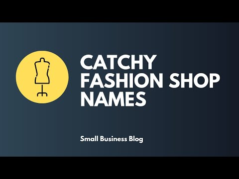 List Of Catchy Fashion Store Names