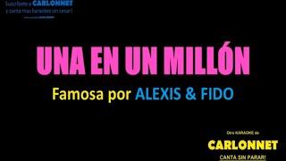 Una en un millon - Alexis & Fido (Karaoke)