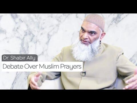 Debate Over Muslim Prayers   Dr. Shabir Ally