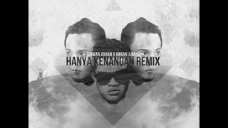 Hanya Kenangan Remix - Imran Ajmain & Firwan Johan