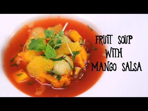 Healthy Fruit Soup with Mango Salsa Recipe | Mix Fruit Soup by Ashay Dhopatkar