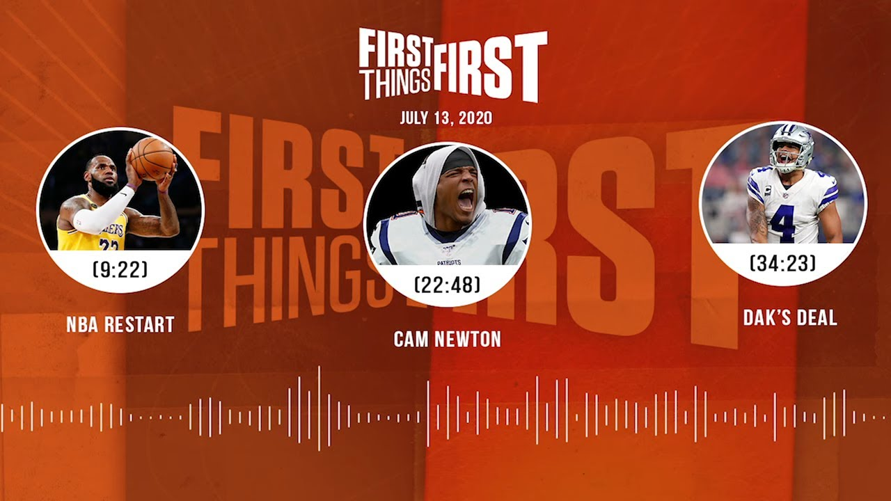 NBA restart, Cam Newton, Dak's deal (7.13.20) | FIRST THINGS FIRST Audio Podcast