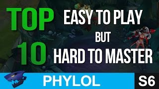 Top 10 EASY TO PLAY but HARD TO MASTER Champions In League of Legends
